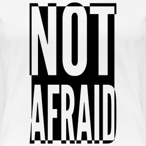Not Affraid_V2 T-shirts - Vrouwen Premium T-shirt