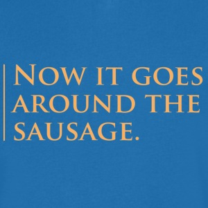 Now it goes around the sausage - Männer T-Shirt mit V-Ausschnitt