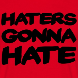Haters gonna hate T-shirts - T-shirt herr