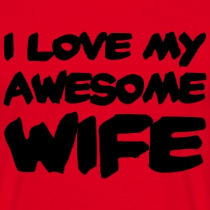 I love my awesome wife T-shirts - Mannen T-shirt
