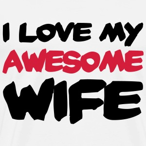 I love my awesome wife T-shirts - Mannen Premium T-shirt