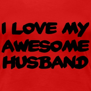 I love my awesome husband Koszulki - Koszulka damska Premium