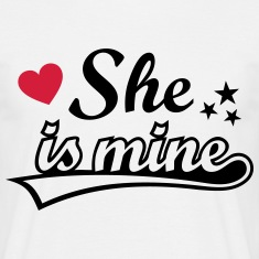 She's mine I love you my Girlfriend Ich liebe Dich T-Shirts