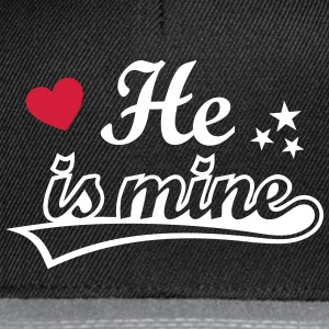 He is mine I love you my Boyfriend Ich liebe Dich Caps & Mützen - Snapback Cap
