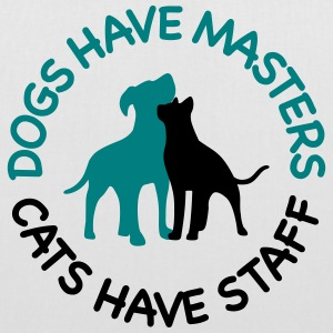 Dogs have masters and cats have staff Bags & Backpacks - Tote Bag