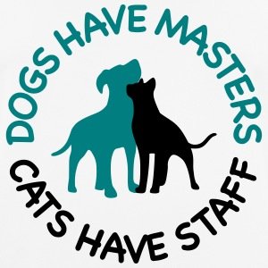 Dogs have masters and cats have staff T-Shirts - Men's Breathable T-Shirt