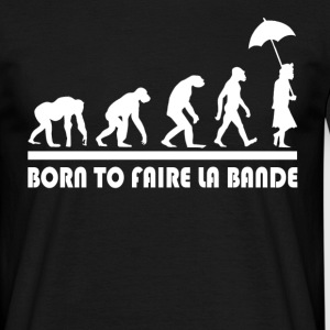 BORN TO FAIRE LA BANDE Tee shirts - T-shirt Homme
