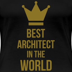 Best Architect in the World Magliette - Maglietta Premium da donna