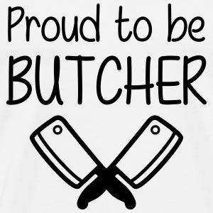 Proud to be Butcher Tee shirts - T-shirt Premium Homme