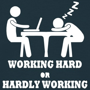 Working Hard or Hardly Working T-Shirts - Männer T-Shirt