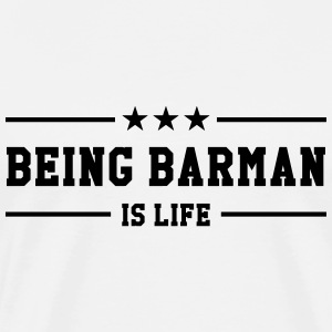 Being Barman is life T-shirts - Herre premium T-shirt