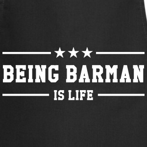 Being Barman is life  Aprons - Cooking Apron