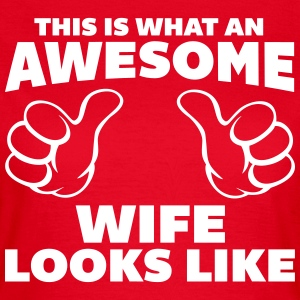 Awesome Wife Looks Like T-Shirts - Frauen T-Shirt