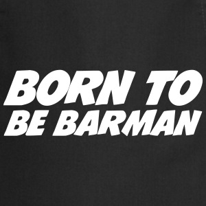 Born to be Barman  Aprons - Cooking Apron