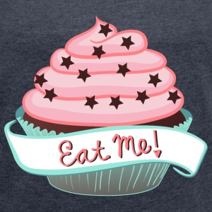Eat Me! - Women's T-shirt with rolled up sleeves