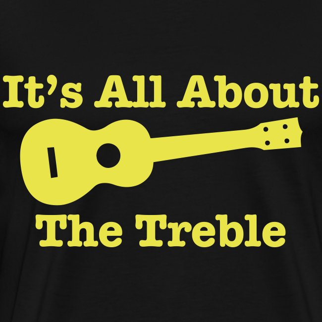 All About The Treble T