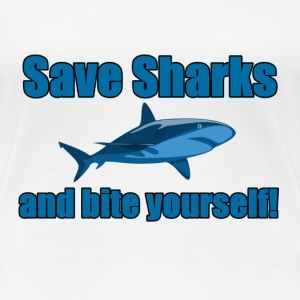 Save Sharks and bite yourself! - Frauen Premium T-Shirt