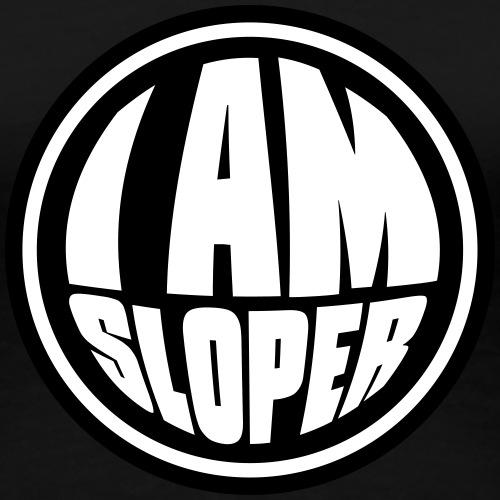 I AM SLOPER