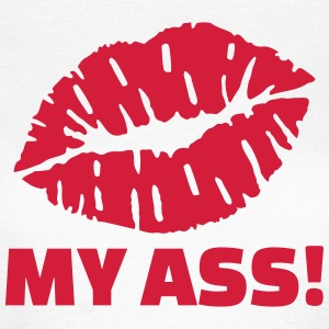 Kiss my ass T-Shirts - Frauen T-Shirt