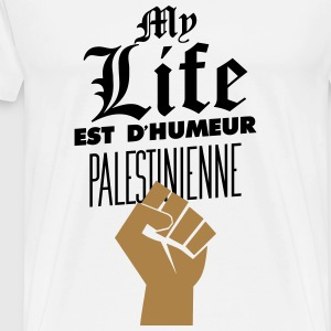 My life est d'humeur palestinienne Tee shirts - T-shirt Premium Homme