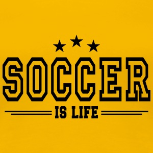 soccer is life 2 T-Shirts - Women's Premium T-Shirt
