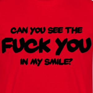 Can you see the Fuck You in my smile? T-shirts - T-shirt herr