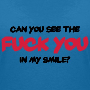 Can you see the Fuck You in my smile? Tee shirts - T-shirt col V Femme