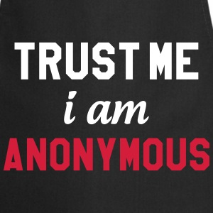 Trust me I am Anonymous  Aprons - Cooking Apron