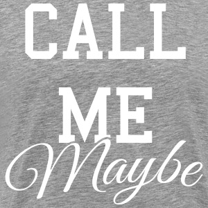 Call me maybe T-shirts - Mannen Premium T-shirt