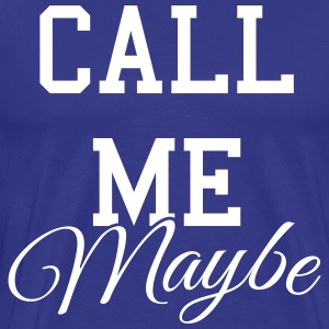 Call me maybe T-Shirts - Männer Premium T-Shirt