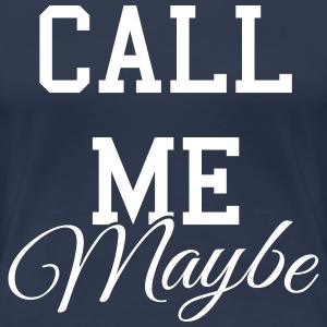 Call me maybe Tee shirts - T-shirt Premium Femme