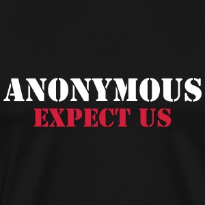 Anonymous : Expect us T-shirts - Mannen Premium T-shirt