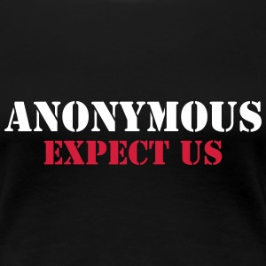 Anonymous : Expect us T-shirts - Dame premium T-shirt