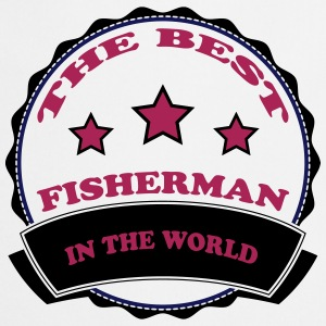 The best fisherman in the world 111  Aprons - Cooking Apron