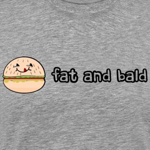 Fat and bald - Men's Premium T-Shirt