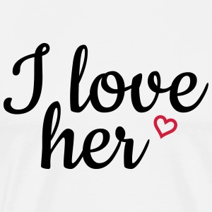 I love her T-Shirts - Men's Premium T-Shirt