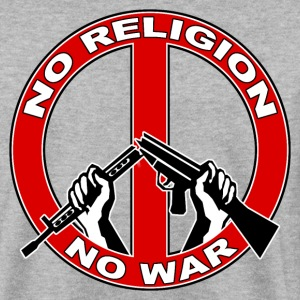 No  religion no war Hoodies & Sweatshirts - Men's Sweatshirt