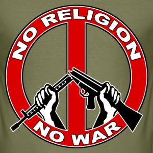 No  religion no war T-Shirts - Men's Slim Fit T-Shirt