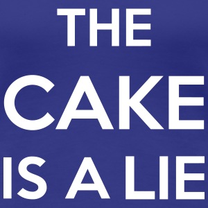 The Cake Is A Lie T-shirts - Dame premium T-shirt