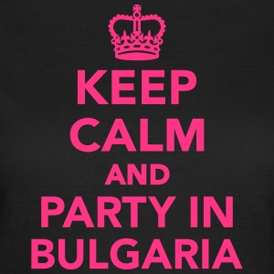Keep calm and party in Bulgaria T-Shirts - Frauen T-Shirt