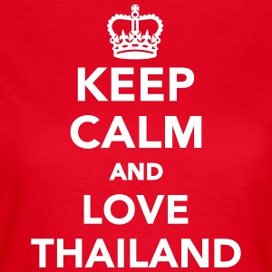 Keep calm and love Thailand T-Shirts - Frauen T-Shirt