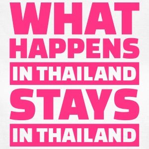 What happens in Thailand stays in Thailand T-Shirts - Frauen T-Shirt