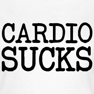Cardio Sucks T-Shirts - Frauen T-Shirt