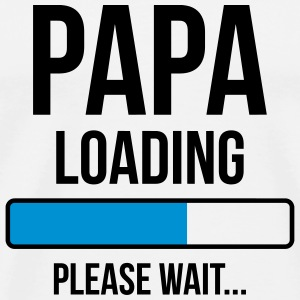 Papa Loading Please wait... T-shirts - Mannen Premium T-shirt