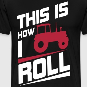 This is how I roll T-shirts - Premium-T-shirt herr