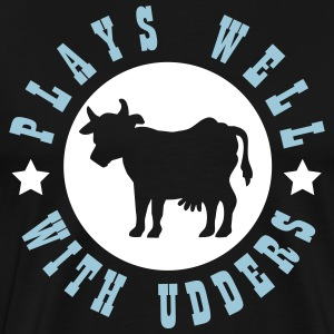 Plays well with udders Camisetas - Camiseta premium hombre
