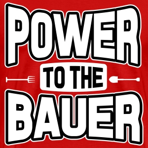 Power to the Bauer T-Shirts - Männer Premium T-Shirt
