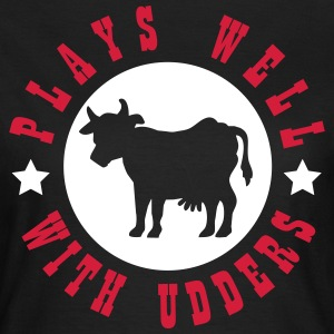 Plays well with udders T-shirts - Vrouwen T-shirt