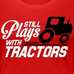 Still plays with tractors T-Shirts - Frauen Premium T-Shirt