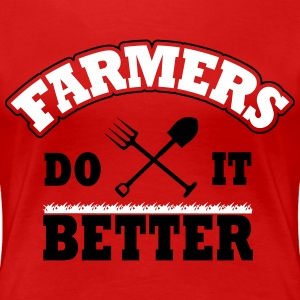 Farmers do it better T-Shirts - Frauen Premium T-Shirt